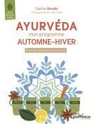 Ayurveda, mon programme automne-hiver : Conseils, rituels et astuces santé