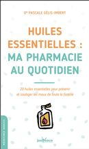 Huiles essentielles : Ma pharmacie au quotidien