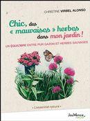 Chics, des mauvaises herbes dans mon jardin ! : Un équilibre entre pur gazon et herbes sauvages