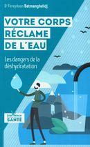 Votre corps réclame de l'eau : Les dangers de la déshydratation N.E.