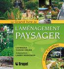 Le grand livre de l'aménagement paysager pour le Québec