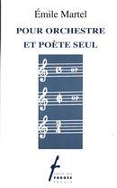 Pour orchestre et poète seul