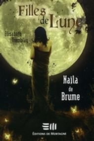 Filles de Lune 1 : Naïla de Brume