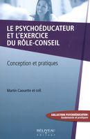 Le psychoéducateur et l'exercice du rôle-conseil