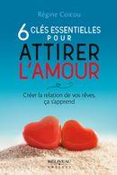 6 clés essentielles pour attirer l'amour