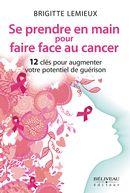 Se prendre en main pour faire face au cancer
