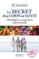 Le secret d'un corps en santé : Développer sa conscience nutritionnelle
