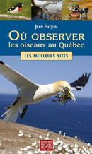 Où observer les oiseaux au Québec : Les meilleurs sites