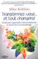 Transformez-vous... et tout changera!
