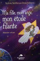 Ma fille, mon ange, mon étoile filante...