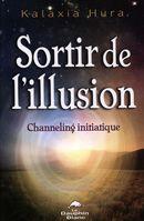 Sortir de l'illusion : Channeling initiatique