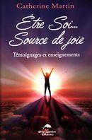 Etre Soi... Source de joie : Témoignages et enseignements
