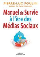 Manuel de survie à l'ère des médias sociaux