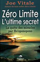 Zéro Limites - L'ultime secret : La quête des miracles par Ho'oponopono