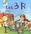 Les 3 R - Réduire, Réutiliser, recycler