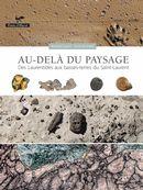 Au-delà du paysage : Des Laurentides aux basses-terres du Saint-Laurent