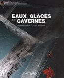 Eaux, glaces et cavernes