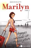 Marilyn 02 : Voyages, névroses et talons plats
