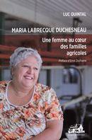 Maria Labrecque Duchesneau  Une femme au coeur des familles
