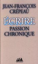 Ecrire écrire : Passion chronique