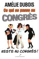 Ce qui se passe au congrès reste au congrès!