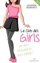 Le Club des girls  01 : Un bal vraiment pas rêvé!