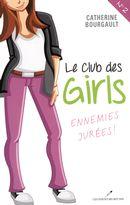 Le Club des girls  02 : Ennemis jurées!