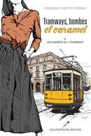 Tramways, bombes et caramel 01 : Les années du tourment
