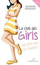 Le Club des girls 04 : Un été sur la coche!