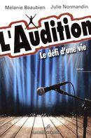 L'Audition : Le défi d'une vie