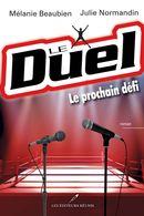 Le Duel : Le prochain défi