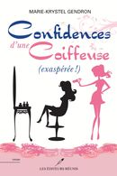 Confidences d'une coiffeuse (exaspérée !)