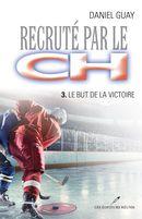 Recruté par le CH 03 : Le but de la victoire