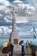 Les Irlandais de Grosse-Ile 03 - Le mémorial