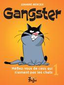 Gangster 01 : Méfiez-vous de ceux qui n'aiment pas les chats