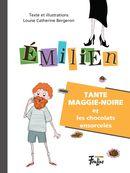Emilien 02 : Tante Maggie-Noire et les chocolats ensorcelés