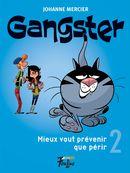 Gangster 02 : Mieux vaut prévenir que périr