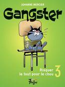 Gangster 03 : Risquer le tout pour le chou
