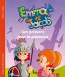 Emma et Jacob 08 : Des poissons pour la princesse