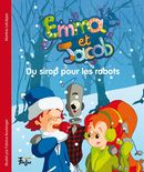 Emma et Jacob 09 : Du sirop pour les robots