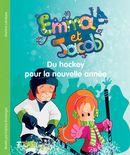 Emma et Jacob 10 : Du hockey pour la nouvelle année