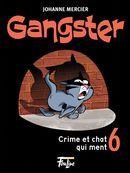 Gangster 06 : Crime et chat qui ment