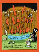 La clique du camp 01 : Le jeu du fantôme