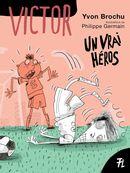 Victor 02 : Un vrai héros!