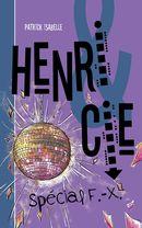 Henri & Cie 05 : Spécial F.-X.