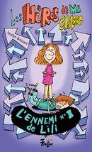 Les héros de ma classe 10 : L'ennemi no 1 de Lili