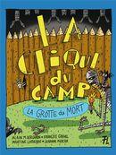 La clique du camp 02 : La grotte du mort