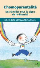 L'homoparentalité : Des familles sous le signe de la diversité