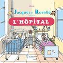 Jacques et Rosalie visitent l'hôpital
