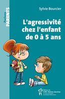 L'agressivité chez l'enfant de 0 à 5 ans N.E.